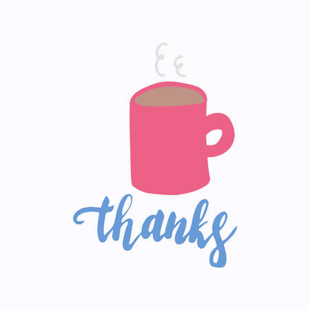 Mug of hot coffee, lettering Thank. Morning coffee. Donation.