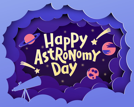 Happy Astronomy Day. Greeting card with lettering Happy Astronomy day in paper cut style.
