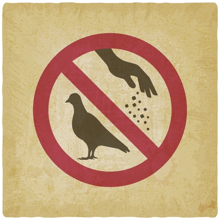 Sign do not feed birds. Silhouette of pigeon and hand of man with food on vintage background. Vector illustration