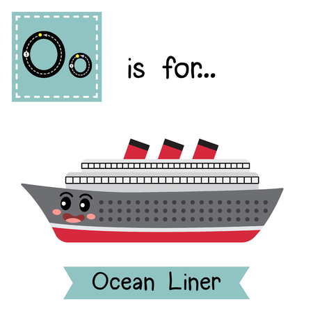 Letter O cute children colorful transportations ABC alphabet tracing flashcard of Ocean Liner for kids learning English vocabulary Vector Illustration. Vettoriali