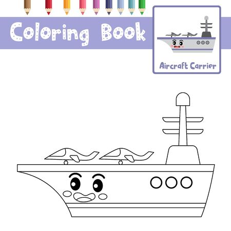 Coloring page of cute Aircraft Carrier cartoon character side view transportations for preschool kids activity educational worksheet. Vector Illustration. Ilustrace