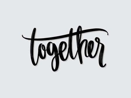Together. Hand written lettering isolated on white background.Vector template for poster, social network, banner, cards.