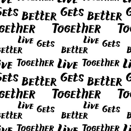 Vector hand drawn illustration seamless pattern with quote live gets better together lettering isolated on white background. LGBT rights concept. Design for banner, wrapping, wallpaper, textile