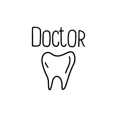Stylized doodle hand drawn outline tooth with text doctor vector illustration isolated on white background. Design for   print, banner, coloring book, medical pictogram