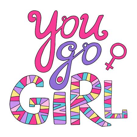 You go girl Feminist lettering.