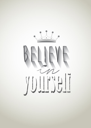 believe: Typo vector with word Believe in yourself