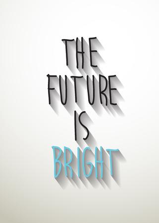 bright future: vector the future is bright