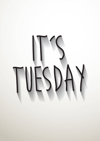 tuesday: its tuesday typo with shadow vector Illustration