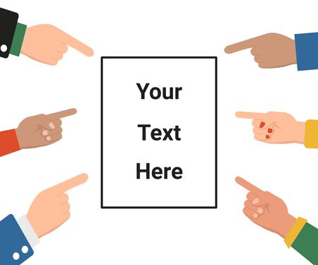 Your text surrounded by hands fingers pointing to it. Blank board mockup, Copy space, Tell a Story. Flat vector cartoon illustration.