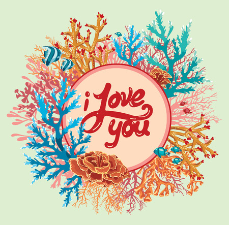 Vector illustration with colored corals and fish. Valentine card with text - i love you.
