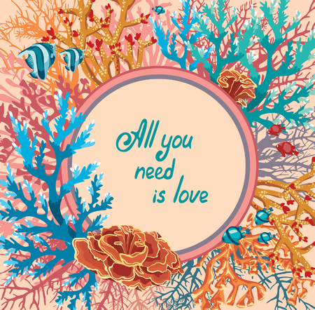 all seasons: Vector illustration with colorful corals and fish. Greeting card with text - all you need is love.