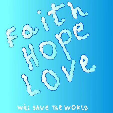 geloof hoop liefde: Textuur met woorden geloof, hoop, liefde Stock Illustratie