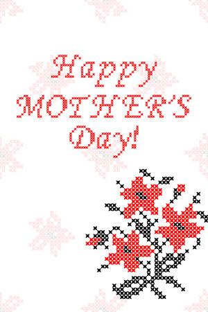 georgina: Greeting card Happy Mothers Day with flowers.Embroidery. Cross stitch.