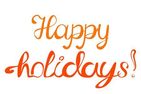 happy holidays: Illustration happy holidays, lettering