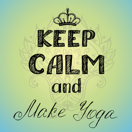 keep: keep calm and make yoga poster, vector Illustration
