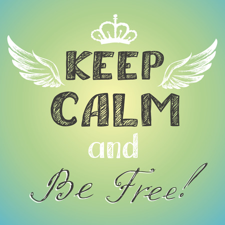 keep calm and be free poster, vector