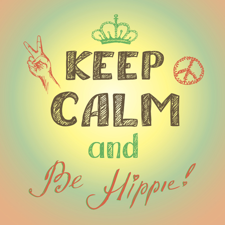keep calm and be hippie poster, vector