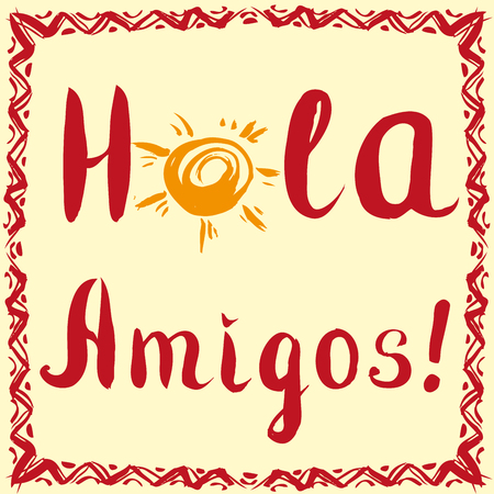 hola: Hola amigos. Card with calligraphy and sun. Hand drawn vector.