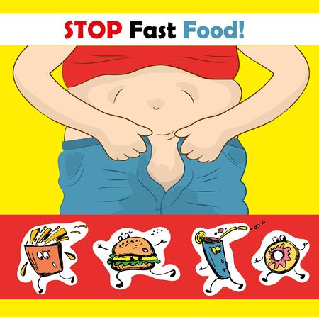 can not: Stop eating. A man can not fasten his pants .Fast food