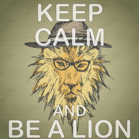 Keep calm and be a lion- humorous funny quote royal british motivational poster design, vector illustration