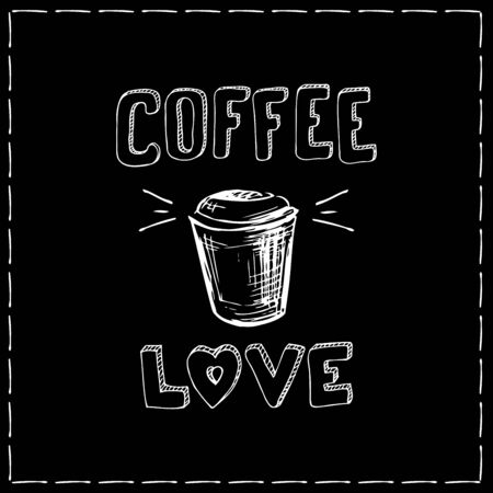 Coffee and love,coffee background,hand drawn vector illustration