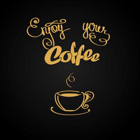black coffee: Enjoy your coffee, logo or background, vector illustration