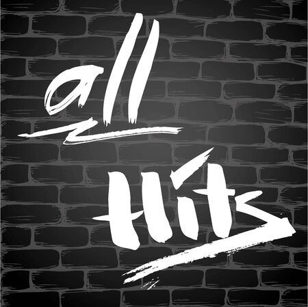 hits: The inscription - all  hits,on a brick wall, hand drawn vector illustration