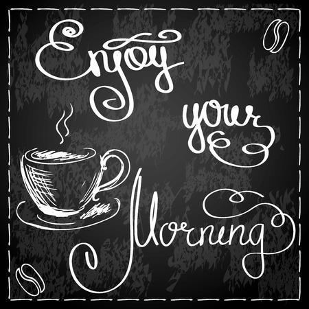 Genießen Sie Ihren Morgen und Kaffee. Tafel-Stil Cafe Typoplakat mit der Hand Schriftzug