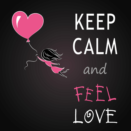 feel: Keep calm and feel love, girl is flying on a balloon in the shape of heart, vector illustration Illustration