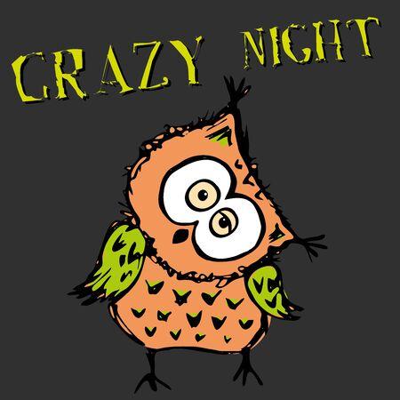 Funny owl. Inscription- crazy night. Hand drawing vector illustration Illustration
