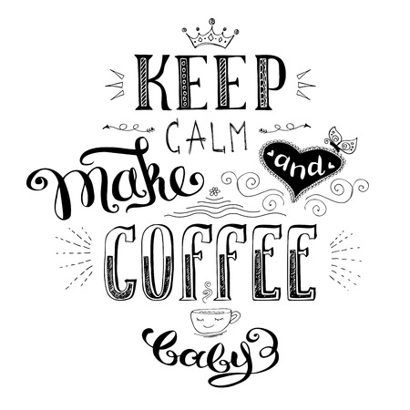 keep calm and make coffee ,cute hand drawn lettering with heart, stock vector illustration