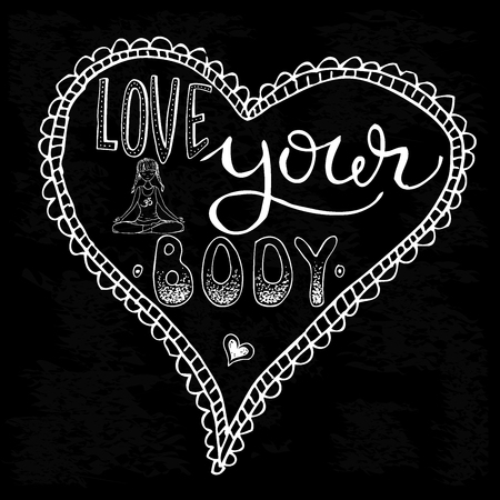 Love your body phrase. Inspirational quote about body positive. Hand  drawn lettering on blackboard. stock vector illustration