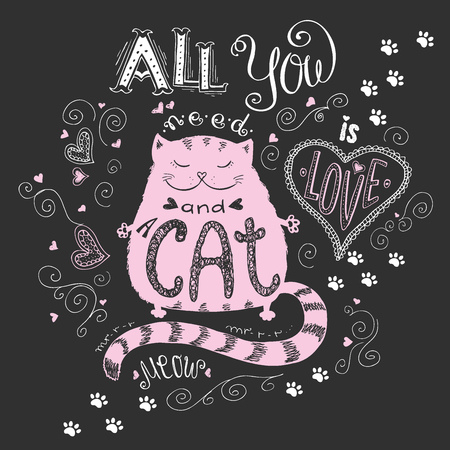 All you need is love and cat, funny hand drawn lettering on dark background , stock vector illustration Illustration