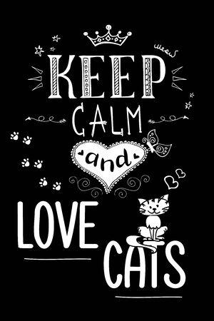 mantén la calma y ama a los gatos, letras divertidas sobre fondo negro