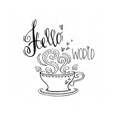 Coffee cup with lettering Hello world,hand drawn vector illustration