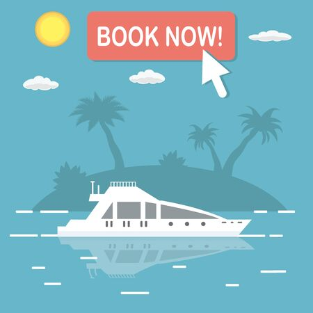 White yacht against the background of the tropical island with palm trees,Button -book now and arrow,Booking holiday concept,flat vector illustration