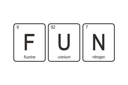 The chemical elements of the periodic table, funny phrase - FUN on white background, vector illustration