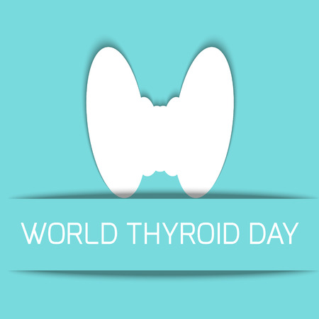 World Thyroid Day poster with illustration of thyroid gland. Thyroid awareness sign. Thyroid solidarity day. Vector illustration.