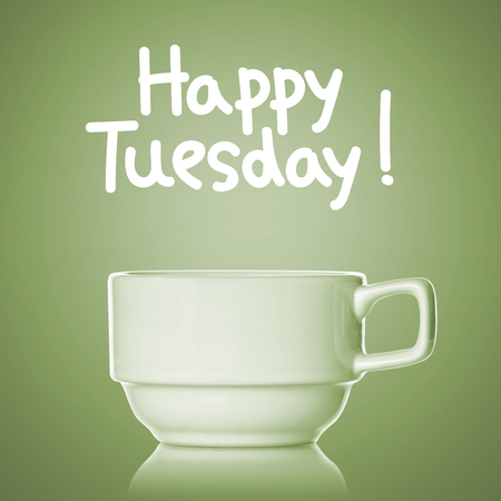 Coffee cup and happy Tuesday !