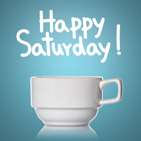saturday: Coffee cup and happy Saturday ! Stock Photo