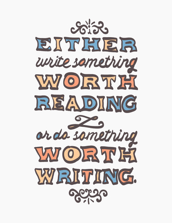Colorful lettering illustration of Benjamin Franklins quote Either write something worth reading or do something worth writing. Can be used print or web