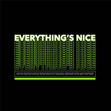 everythings nice streetwear tshirt design Vettoriali