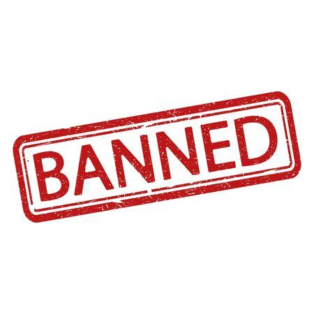 Banned grunge rubber stamp on white, vector illustration.