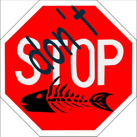 stop sign , dont stop fishing