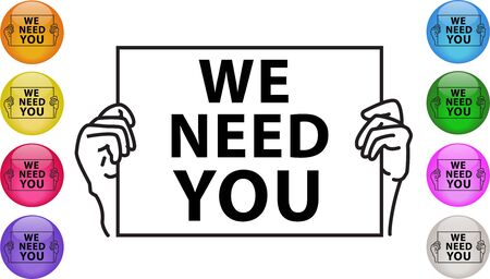 We Need You. Hands holding a sign asking someone to join and work together. Business, job, hiring Vector icon illustration EPS 10.