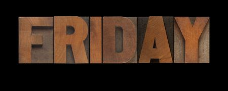 weekday: the word Friday in old letterpress wood type