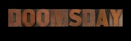 doomsday: the word doomsday in old letterpress wood type Stock Photo