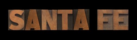 the words Santa Fe in old letterpress wood type photo
