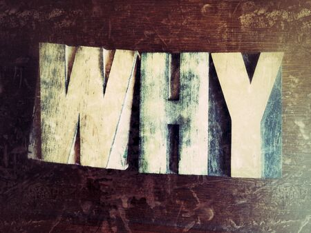 letterpress type: The word why in vintage letterpress type