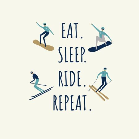 a quote with tiny riding snowboarders and skiers; eat sleep ride repeat; vintage retro poster; vector ilustration isolated on white
